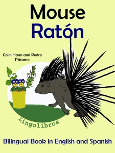 mouse - ratón bilingual tale in english and spanish