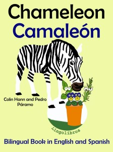 Bilingual Book in English andSpanish_ Chameleon - Camaleon. - Colin Hann; Pedro Paramo