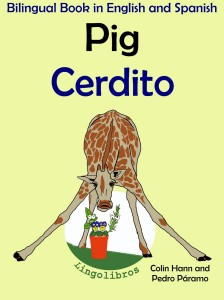 Bilingual book in english and spanish_ Pig - Cerdito - Colin Hann; Pedro Paramo