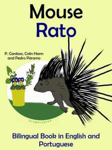 Cover of Bilingual Book in English and Portuguese - Mouse, showing an image of a porcupine