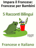 5 Racconti Bilingui in Francese e Italiano.