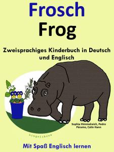 Zweisprachiges Kinderbuch in Deutsch und Englisch - Frosch - Frog - Die Serie zum Englisch Lernen
