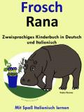 Zweisprachiges Kinderbuch in Deutsch und Italienisch - Frosch - Rana Mit Spaß Italienisch lernen