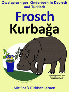 Zweisprachiges Kinderbuch in Deutsch und Türkisch: Frosch - Kurbağa