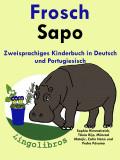Zweisprachiges Kinderbuch in Deutsch und Portugiesisch: Frosch - Sapo - Die Serie zum Portugiesisch Lernen