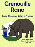 Conte Bilingue en Français et Italien: Grenouille - Rana. Collection apprendre l'italien.