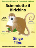 Racconto Bilingue in Francese e Italiano: Scimmiotto il Birichino Aiuta il Signor Falegname - Singe Filou aide M. Charpentier