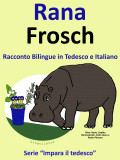 Racconto Bilingue in Italiano e Tedesco: Rana - Frosch