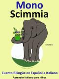 Cuento Bilingüe en Español e Italiano: Mono - Scimmia