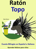 Cuento Bilingüe en Italiano y Español: Ratón - Topo