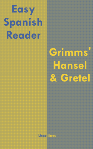 Cover of Easy Spanish Reader: Grimms' Hansel & Gretel